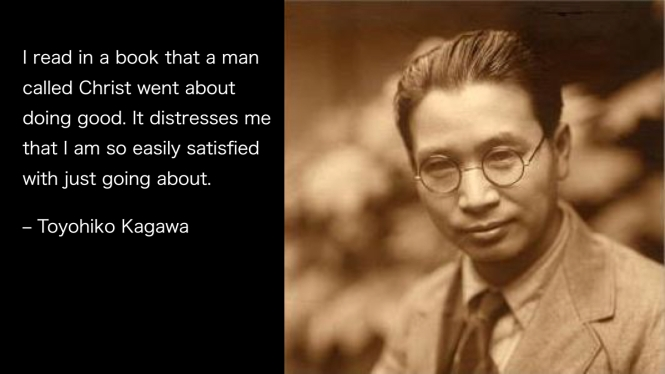 Toyohiko Kagawa - don't just go about