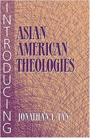 Introducting Asian American Theologies